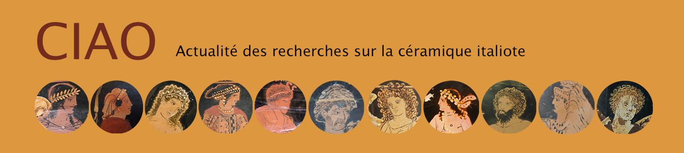 CIAO Actualité des recherches sur la céramique italiote